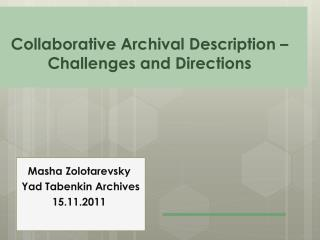 Collaborative Archival Description – Challenges and Directions