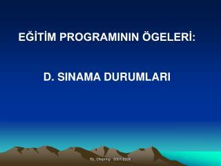 EĞİTİM PROGRAMININ ÖGELERİ: D. SINAMA DURUMLARI