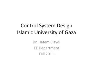 Control System Design Islamic University of Gaza