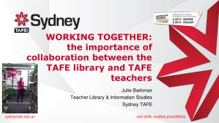 Julie Barkman Teacher Library & Information Studies  Sydney TAFE
