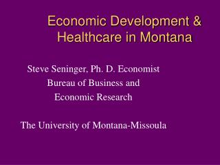 Economic Development & Healthcare in Montana