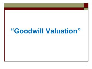 """Goodwill Valuation"""