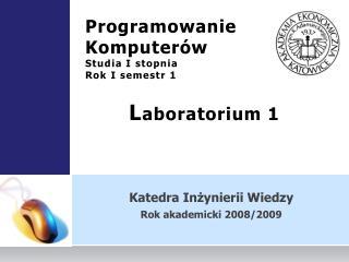 Programowanie Komputer�w Studia I stopnia Rok I semestr 1