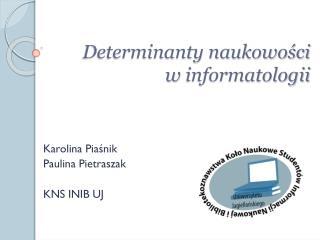 Determinanty naukowości  w  informatologii