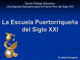 La Escuela Puertorriqueña del  Siglo  XXI
