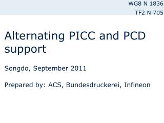 Alternating PICC and PCD support