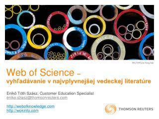 Web of Science  �  vyh?ad�vanie v  najvplyvnej�ej vedeckej literat�re