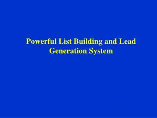 Powerful List Building and Lead Generation System