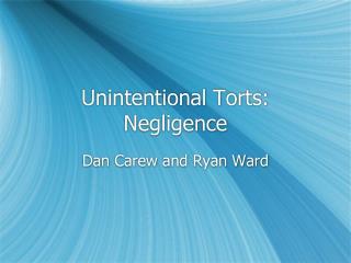 Unintentional Torts: Negligence