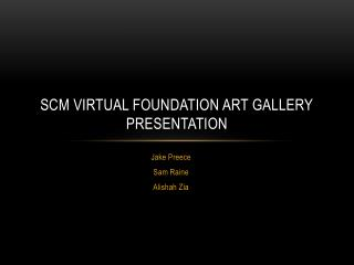 SCM Virtual foundation art gallery presentation
