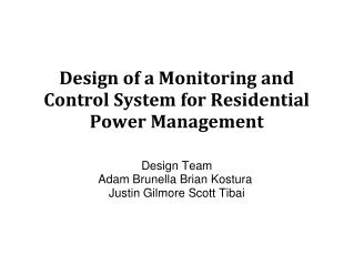 Design of a Monitoring and Control System for Residential Power Management