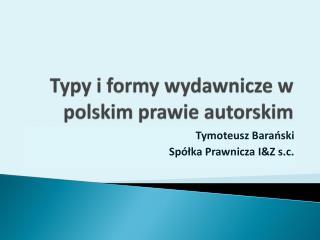 Typy i formy wydawnicze w polskim prawie autorskim