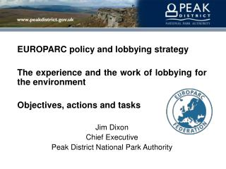 EUROPARC policy and lobbying strategy The experience and the work of lobbying for the environment