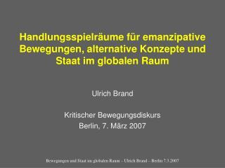 Handlungsspielräume für emanzipative Bewegungen, alternative Konzepte und Staat im globalen Raum