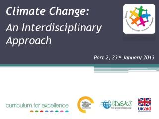 Climate Change:  An Interdisciplinary  Approach