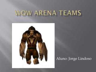 WoW Arena Teams
