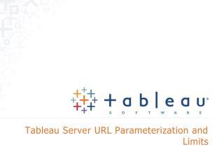 Tableau Server URL Parameterization and  Limits