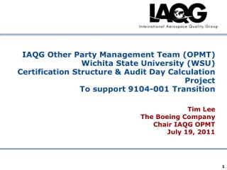 Tim Lee The Boeing Company Chair IAQG OPMT July 19, 2011