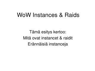 WoW Instances & Raids