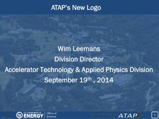 Wim Leemans Division  Director Accelerator Technology & Applied Physics Division