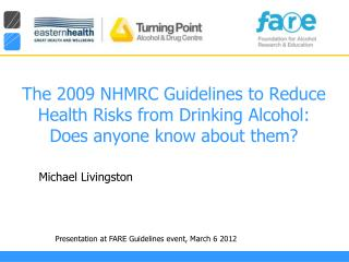 The 2009 NHMRC Guidelines to Reduce Health Risks from Drinking Alcohol: Does anyone know about them
