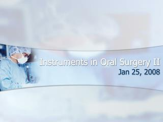 Instruments in Oral Surgery II