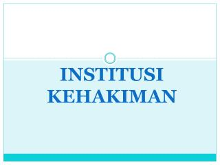 INSTITUSI KEHAKIMAN