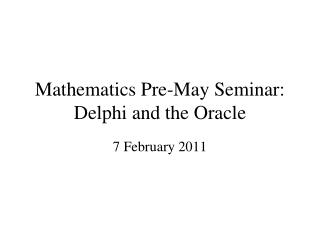 Mathematics Pre-May Seminar: Delphi and the Oracle