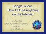 Google-licious: How To Find Anything  on the Internet