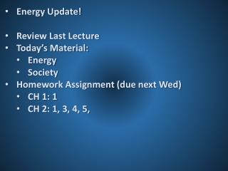 Energy Update! Review Last Lecture Today's Material: Energy Society