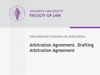 Arbitration Agreement .  Drafting Arbitration Agreement
