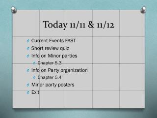 Today 11/11 & 11/12