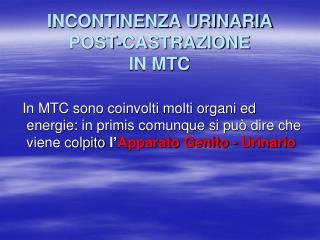 INCONTINENZA URINARIA  POST-CASTRAZIONE  IN MTC