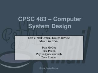 CPSC 483   Computer System Design