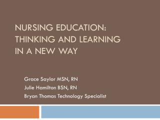 Nursing Education: Thinking and Learning  In a New Way
