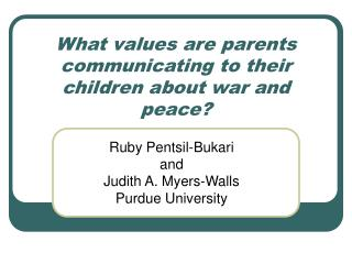 What values are parents communicating to their children about war and peace?