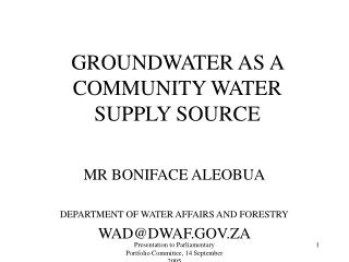GROUNDWATER AS A COMMUNITY WATER SUPPLY SOURCE