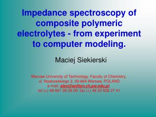 Impedance spectroscopy of composite polymeric electrolytes - from experiment to computer modeling.