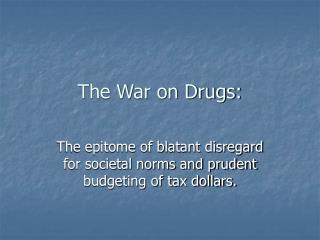 The War on Drugs: