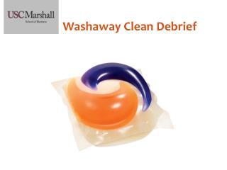 Washaway  Clean Debrief