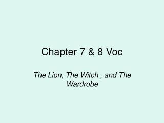 Chapter 7 & 8 Voc