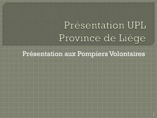 Pr�sentation  UPL Province  de Li�ge