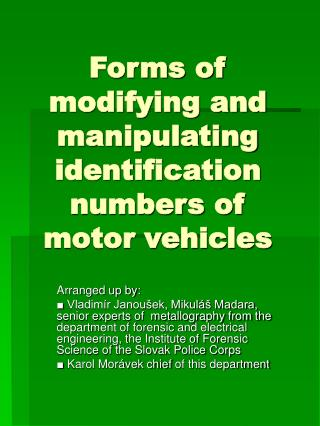 Forms of modifying and manipulating identification numbers of motor vehicles