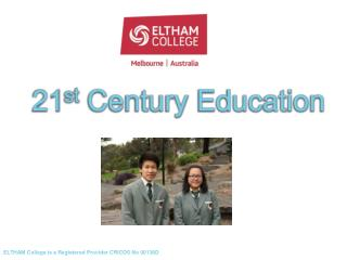 ELTHAM College is a Registered Provider CRICOS No 00138D