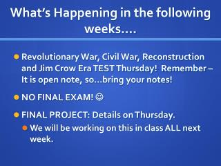 What's Happening in the following weeks….