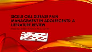 Sickle Cell Disease Pain Management in Adolescents: A Literature Review