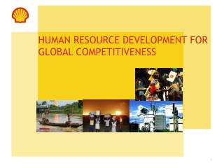 HUMAN RESOURCE DEVELOPMENT FOR GLOBAL COMPETITIVENESS