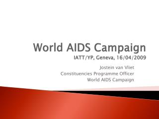 World AIDS Campaign IATT/YP, Geneva, 16/04/2009
