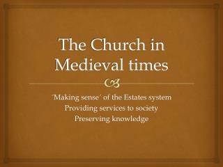 The Church  in Medieval times