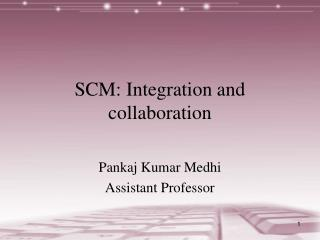 SCM: Integration and collaboration